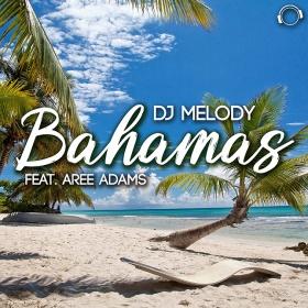 DJ MELODY FEAT. AREE ADAMS - BAHAMAS